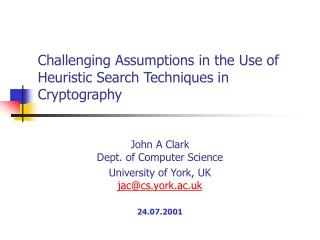 Challenging Assumptions in the Use of Heuristic Search Techniques in Cryptography