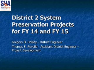 District 2 System Preservation Projects for FY 14 and FY 15