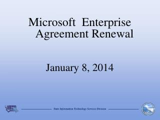 Microsoft  Enterprise Agreement Renewal January 8, 2014