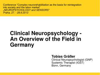 Clinical Neuropsychology -  An Overview of the Field in Germany