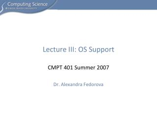 Lecture III: OS Support