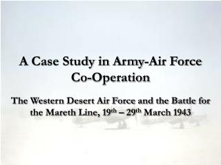 A Case Study in Army-Air Force Co-Operation