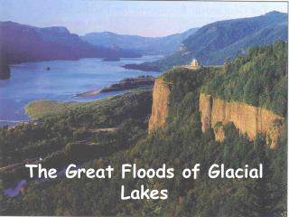 The Great Floods of Glacial Lakes