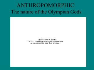 ANTHROPOMORPHIC: The nature of the Olympian Gods