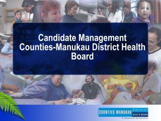 Candidate Management Counties-Manukau District Health Board
