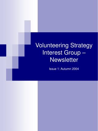 Volunteering Strategy Interest Group –  Newsletter 				          Issue 1: Autumn 2004