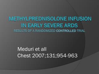 Methylprednisolone Infusion in Early Severe ARDS Results of a Randomized  Controlled  Trial