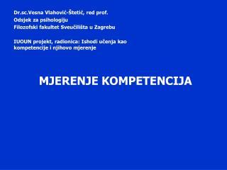 Dr.sc.Vesna Vlahović-Štetić, red prof. Odsjek za psihologiju