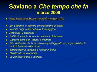 Saviano a  Che tempo che fa marzo 2009