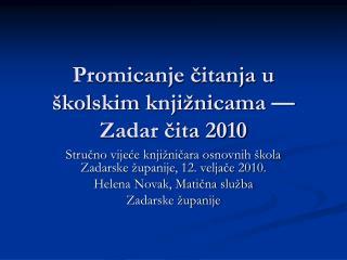 Promicanje čitanja u školskim knjižnicama –– Zadar čita 2010