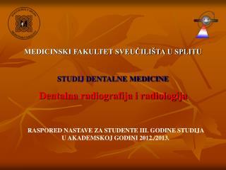 MEDICINSKI FAKULTET SVEUČILIŠTA U SPLITU STUDIJ DENTALNE MEDICINE