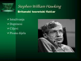 Stephen William Hawking Britanski teoretski fizičar