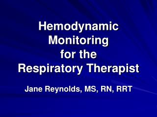 Hemodynamic Monitoring  for the  Respiratory Therapist
