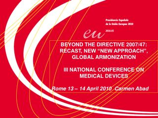 """BEYOND THE DIRECTIVE 2007/47: RECAST, NEW """"NEW APPROACH"""", GLOBAL ARMONIZATION"""