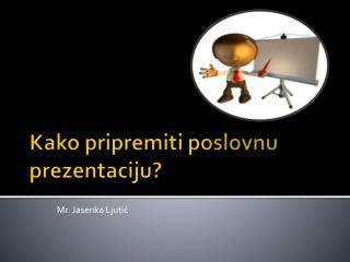 Kako pripremiti poslovnu  prezentaciju?
