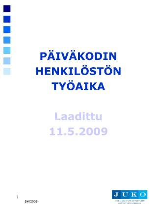 PÄIVÄKODIN HENKILÖSTÖN TYÖAIKA Laadittu 11.5.2009