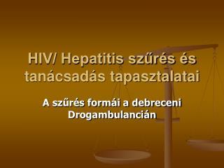 HIV/ Hepatitis szűrés és tanácsadás tapasztalatai
