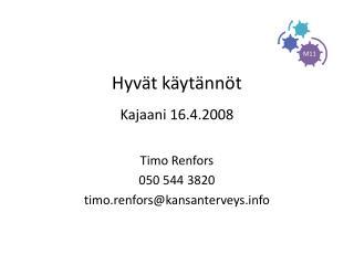 Hyvät käytännöt Kajaani 16.4.2008