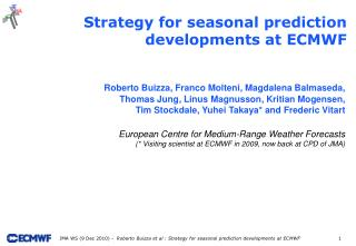 Strategy for seasonal prediction developments at ECMWF