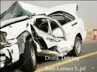 Drunk Driving  Sam Leitner L pd