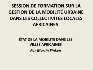 Session de formation sur La gestion de la mobilit  urbaine dans les collectivit s locales africaines