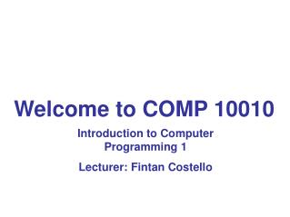 Welcome to COMP 10010