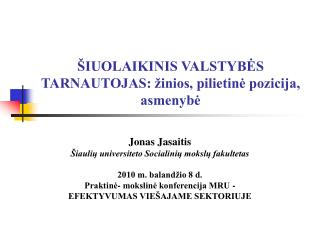 ŠIUOLAIKINIS VALSTYBĖS TARNAUTOJAS: žinios, pilietinė pozicija, asmenybė