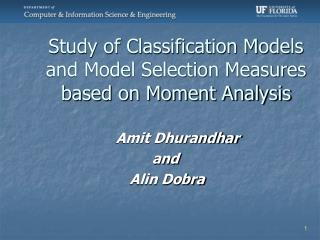 Study of Classification Models and Model Selection Measures based on Moment Analysis
