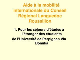 Aide   la mobilit  internationale du Conseil R gional Languedoc Roussillon