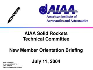 Mark Friedlander Chairman, AIAA SR TC (703) 754-5180 mark.friedlander@aerojet