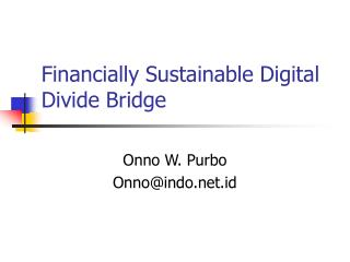 Financially Sustainable Digital Divide Bridge