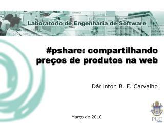 # pshare : compartilhando preços de produtos na web