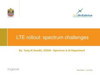LTE rollout: spectrum challenges