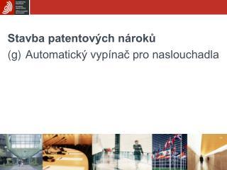 Stavba patentových nároků (g) Automatický vypínač pro naslouchadla