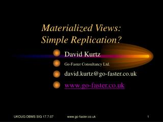 Materialized Views:  Simple Replication?
