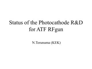 Status of the Photocathode R&D for ATF RFgun