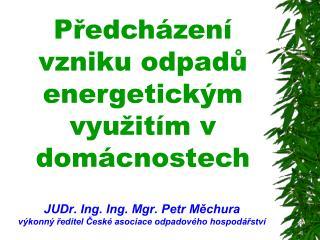 Předcházení vzniku odpadů energetickým využitím v domácnostech