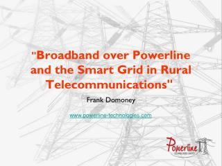 """ Broadband over Powerline and the Smart Grid in Rural Telecommunications"""