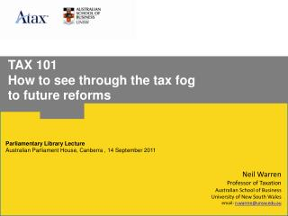 TAX 101 How to see through the tax fog  to future reforms