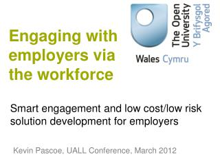 Smart engagement and low cost/low risk solution development for employers
