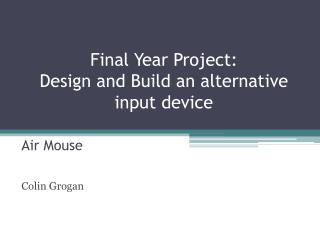 Final Year Project: Design and Build an alternative input device