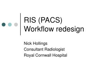 RIS (PACS) Workflow redesign