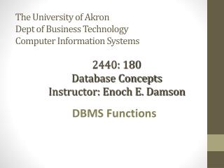 The University of Akron Dept of Business Technology Computer Information Systems