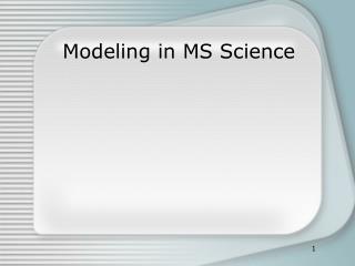 Modeling in MS Science