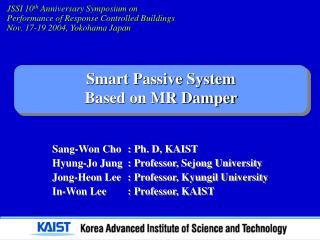 Smart Passive System  Based on MR Damper