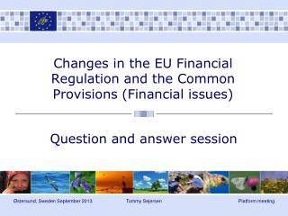 Changes in the EU Financial Regulation and the Common Provisions (Financial issues)