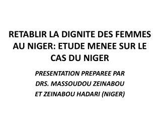 RETABLIR LA DIGNITE DES FEMMES AU NIGER: ETUDE MENEE SUR LE CAS DU NIGER