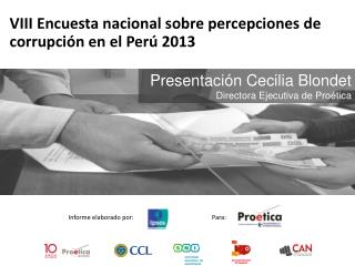 VIII Encuesta nacional sobre percepciones de corrupción en el Perú 2013