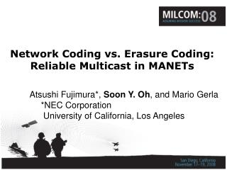 Network Coding vs. Erasure Coding: Reliable Multicast in MANETs