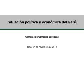 Situación política y económica del Perú